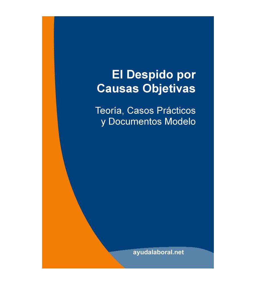 El Despido Objetivo. Teoría, Casos Prácticos y Documentos Modelo