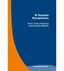 Manual: El Despido Disciplinario. Teoría, Casos Prácticos Y Documentos Modelo
